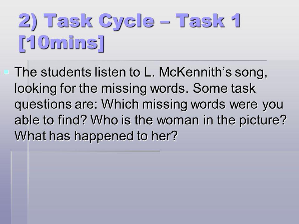 2) Task Cycle – Task 1 [10mins]